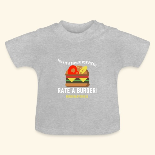 You ate a burger edition - Baby T-Shirt