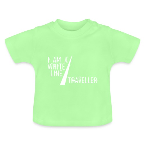 i am a white line traveller - Baby T-shirt