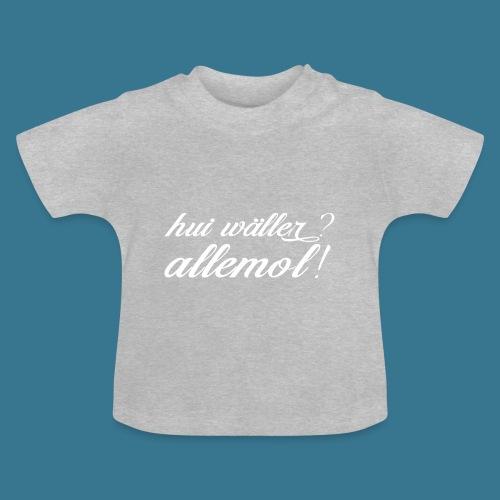 HUI WÄLLER - Baby T-Shirt