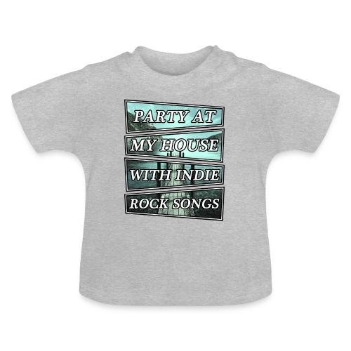 PARTY WITH INDIE ROCK SONGS - Camiseta bebé