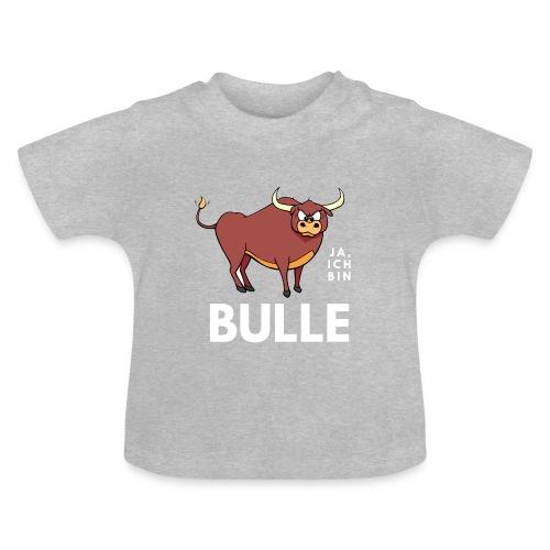 Ja, ich bin Bulle - Baby T-Shirt