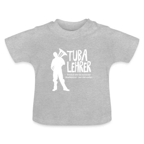 Tuba Lehrer | Tubist - Baby T-Shirt