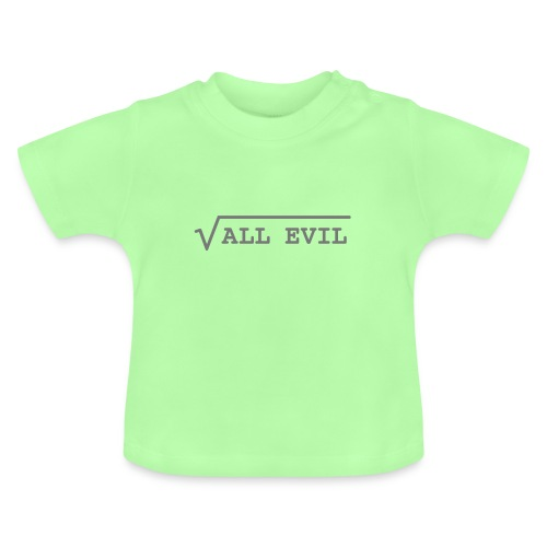 Root of all evil – lustige Geschenkidee - Baby T-Shirt