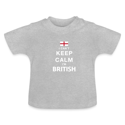 I CAN T KEEP CALM british - Baby T-Shirt