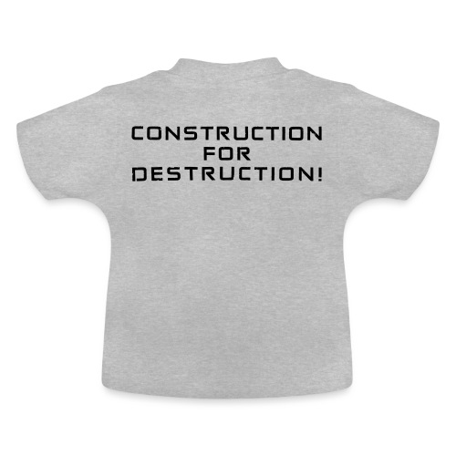 Black Negant logo + CONTRUCTION FOR DESTRUCTION! - Baby T-shirt