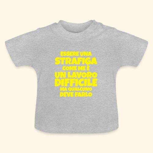 Frase Ironica - essere strafiga - FLAT - Maglietta per neonato