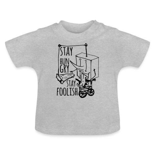 stay hungry stay foolish - Baby T-Shirt