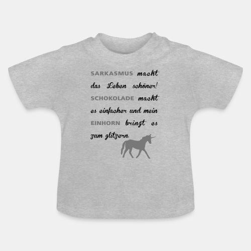 Sarkasmus, Schokolade und Einhorn Spruch - Baby T-Shirt
