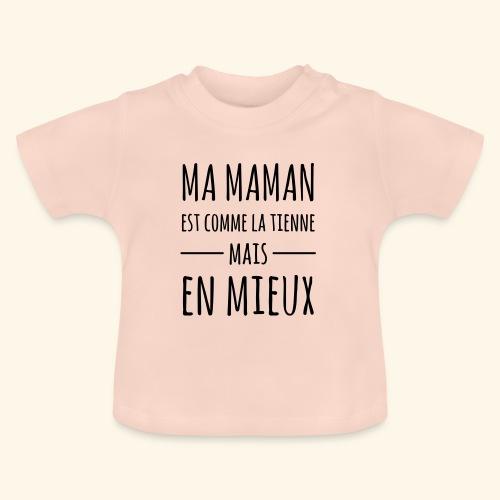 Maman en mieux - T-shirt Bébé