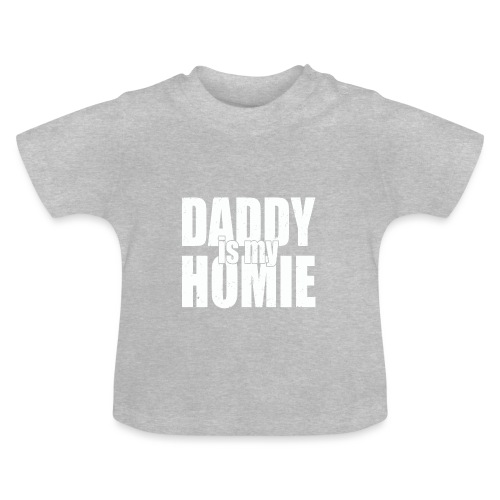 Daddy is my - Baby T-shirt