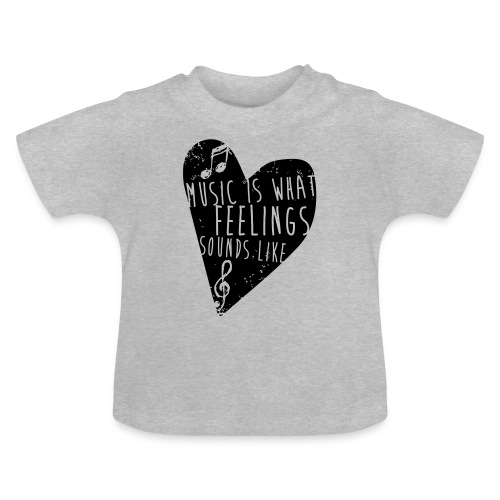 Music is feelings - Baby T-shirt
