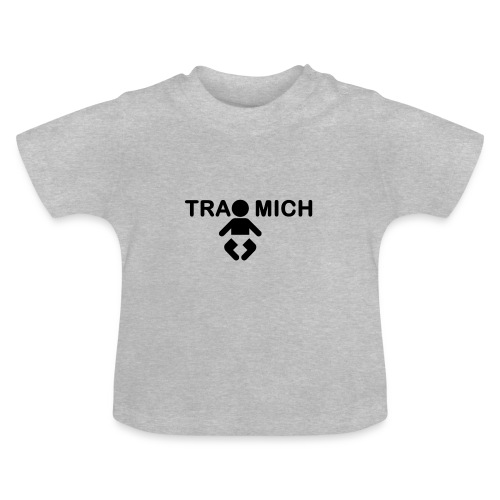 trage mich - baby - Baby T-Shirt