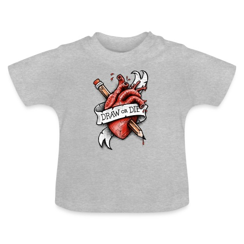 Draw or Die - Baby T-Shirt