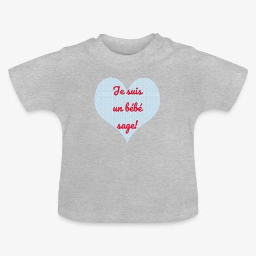 Je suis un bébé sage et vous? - T-shirt Bébé