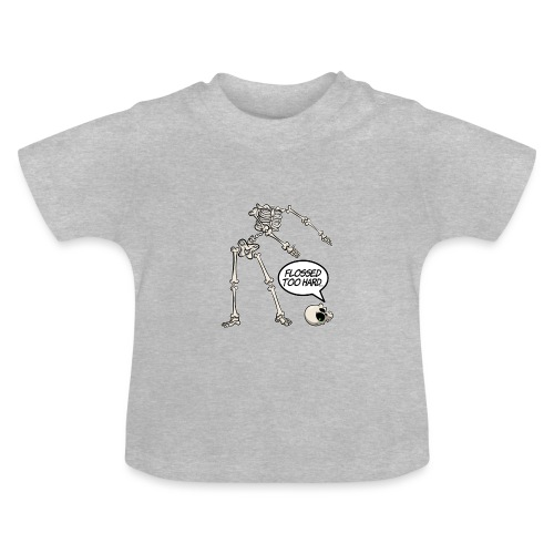 Flossed too hard - Floss like a boss - Baby T-Shirt