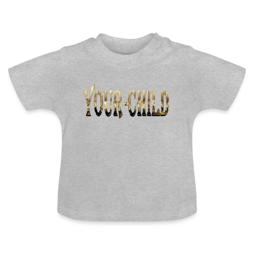 Your-Child - Baby T-shirt