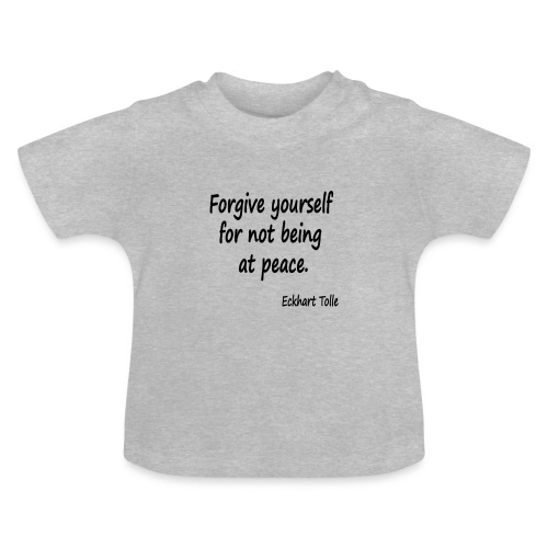 Forgive Yourself - Baby T-Shirt