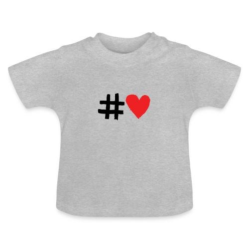 #Love - Baby T-shirt