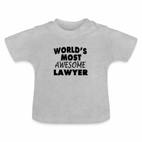 Black Design World s Most Awesome Lawyer - Baby T-Shirt