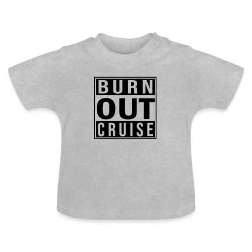 Kreuzfluenzer - Burnout Cruise - Baby T-Shirt