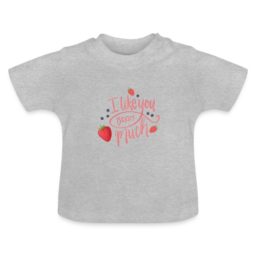 Like you berry much - Baby-T-shirt