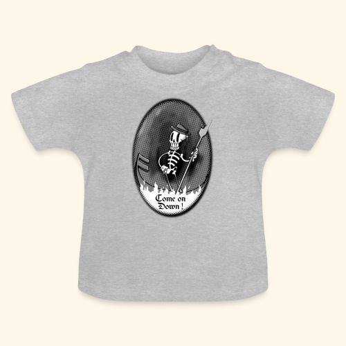 COME ON DOWN! - Baby T-Shirt