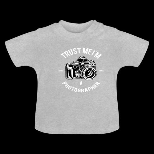 Trust me - I'm a Photographer - Baby T-Shirt