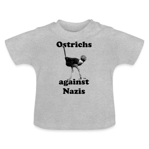 Ostrichsagainstnazis - Baby T-Shirt