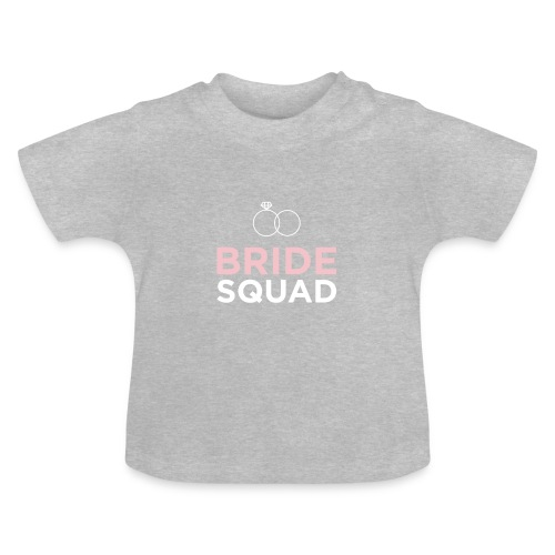 Bride Squad - Baby T-Shirt