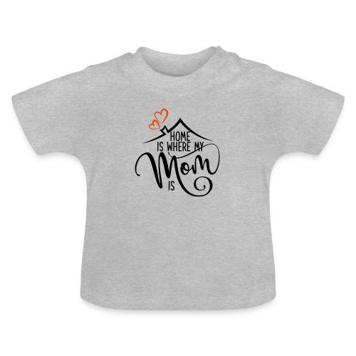 home is mum 01 - Baby T-Shirt