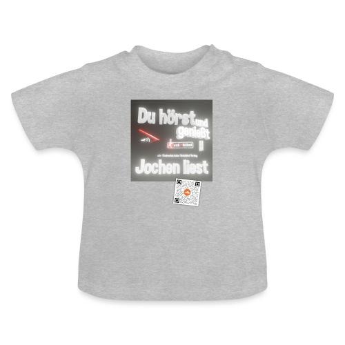 Du hörst und genießt - Jochen liest - Baby T-Shirt