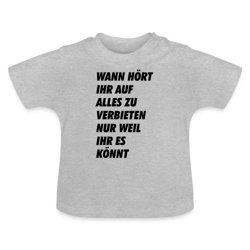 wanhoertihrauf - Baby T-Shirt