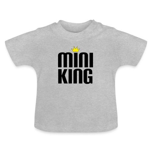 MiniKing Baby Kleinkind Geschenk - Baby T-Shirt