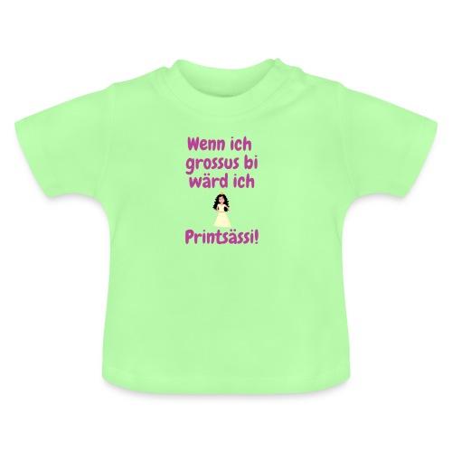 Wenn ich grossu bi wärd ich Printsässi - Baby T-Shirt
