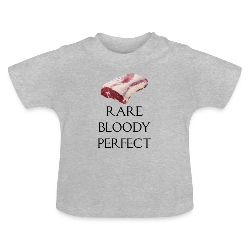 Rare Bloody Perfect , beef for the meat eater - Baby T-shirt