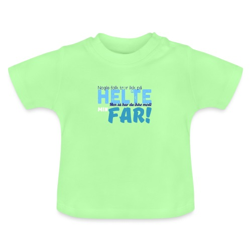 Nogle Folk Tror Ikke På H - Baby T-shirt