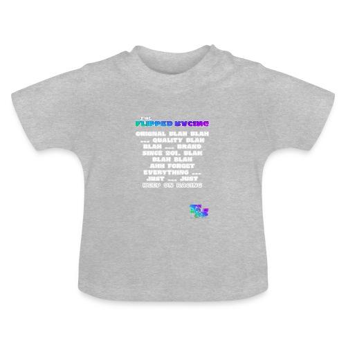 Flipped Racing, Blah Blah Blah V2 - Baby T-Shirt