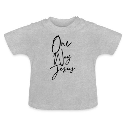 one way jesus - Camiseta bebé