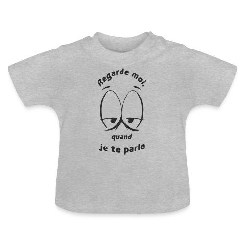 Quand je te parle - T-shirt Bébé