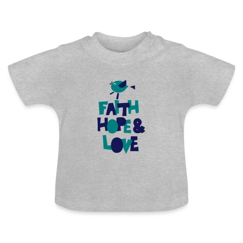 faith hope love frühling - Baby T-Shirt