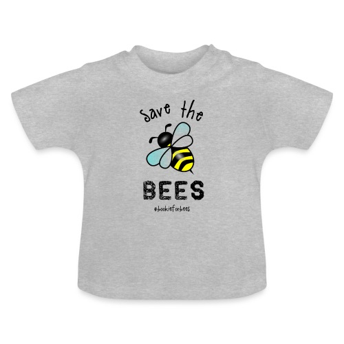 Bees4-1 save the bees | Bookrebels - Baby T-Shirt