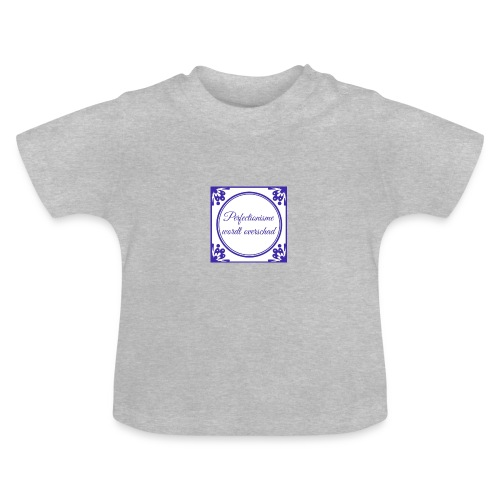 tegeltje perfectionisme - Baby T-shirt