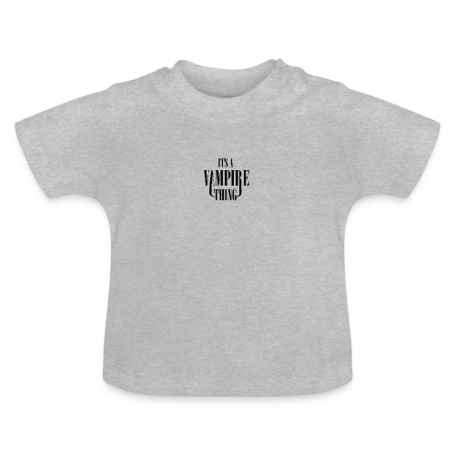 Its a Vampire Thing Bag - Baby T-Shirt