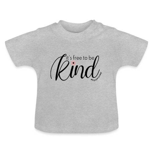 Amy's 'Free to be Kind' design (black txt) - Baby T-Shirt