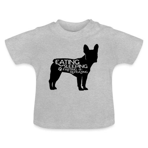 French Bulldog - Eat, Sleep, Fart & Repeat - Baby T-Shirt