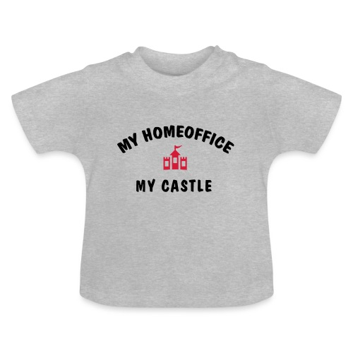 MY HOMEOFFICE MY CASTLE - Baby T-Shirt
