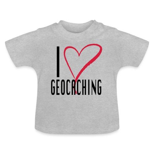 I love Geocaching - Vauvan t-paita