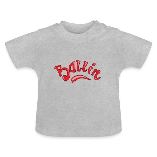 Ballin - Baby T-shirt
