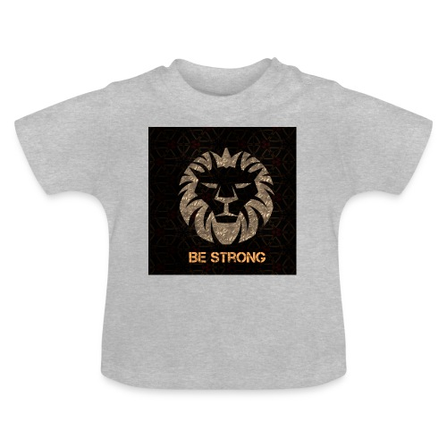 BE STRONG - Baby T-Shirt