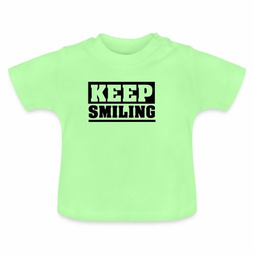 KEEP SMILING Spruch Lächeln lächle weiter schlicht - Baby T-Shirt